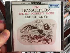 Liszt - Transcriptions / Bellini, Donizetti, Pacini / Endre Hegedus / Hungaroton Classic Audio CD 1993 Stereo / HCD 31547