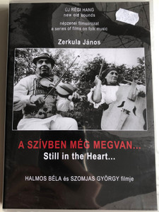 A szívben még megvan (1994) DVD Still in the Heart / Directed by Halmos Béla, Szomjas György / Népzenei filmsorozat - A series of films on Hungarian folk music / DVD Nr. 2 (HungarianFolkDVD2)