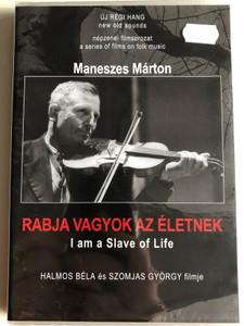 Rabja Vagyok Az Életnek (1994) DVD I Am A Slave Of Life / Directed by Halmos Béla, Szomjas György / Népzenei filmsorozat - A series of films on Hungarian folk music / DVD Nr. 3 (HungarianFolkDVD3 )