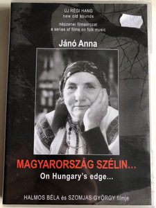 Magyarország szélin (1997) DVD On Hungary's edge / Directed by Halmos Béla, Szomjas György / Népzenei filmsorozat - A series of films on Hungarian folk music / DVD Nr. 4 (HungarianFolkDVD4)