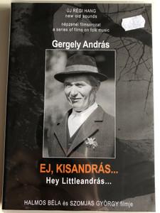 Ej, Kisandrás... (1997) DVD / Hey Littleandrás... / Directed by Halmos Béla, Szomjas György / Népzenei filmsorozat - A series of films on Hungarian folk music / DVD Nr. 5 (HungarianFolkDVD5)