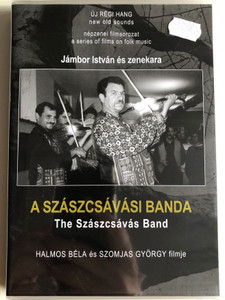 A szászcsávási banda (2001) DVD The Szászcsávás Band / Directed by Halmos Béla, Szomjas György / Népzenei filmsorozat - A series of films on Hungarian folk music / DVD Nr. 8 (HungarianFolkDVD8)