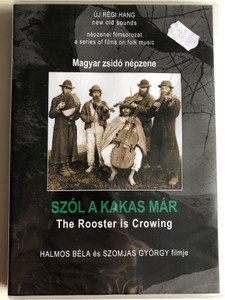 Szól a kakas már (1992) DVD The Rooster is Crowing / Directed by Halmos Béla, Szomjas György / Népzenei filmsorozat - A series of films on Hungarian folk music / DVD Nr. 11 (HungarianFolkDVD11)