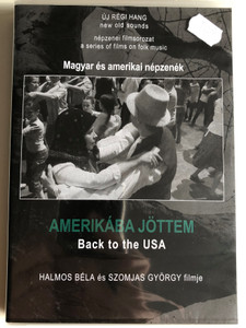 Amerikába Jöttem (1996) Back to the USA / Directed by Halmos Béla, Szomjas György / Népzenei filmsorozat - A series of films on Hungarian folk music / DVD Nr. 12 (HungarianFolkDVD12)