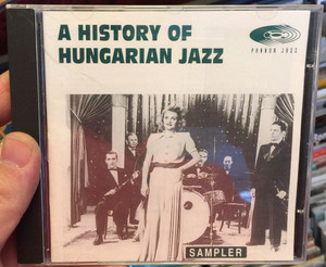 A History Of Hungarian Jazz / Sampler / Pannon Jazz Audio CD / 5998272702201