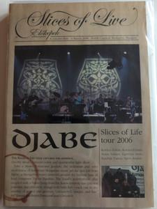 Djabe - Slices of Live - Élőképek DVD 2012 / Slices of Life tour 2006 / A concert film / 3. March 2006 Petőfi Csarnok, Budapest / Gramy-H (5998176110263)