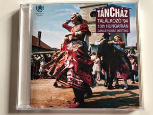 Táncház találkozó '94 / 13th Hungarian Dance-House Meeting / Magyar Művelődési Intézet Audio CD 1994 Stereo / MMI CD 001