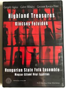 Highland Treasures DVD 2006 Kincses felvidék / Directed by Gerzson Péter Kovács / Hungarian State Folk Ensemble / Magyar Állami Népi Együttes / Co-produced by Hungarian and Slovakian Artists (0837101290210)