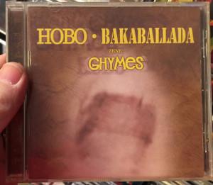 Hobo - Bakaballada / Zene: Ghymes / Rock Hard Records Audio CD 2002 / RH02001CD