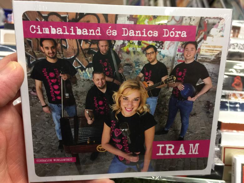 Cimbaliband es Danics Dora - Iram / Fonó Records Audio CD 2019 / 5998048543823