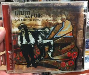 Drum And Folk – Hol Folk Hol Nem... / Folkbeats Audio CD 2011 / FB10