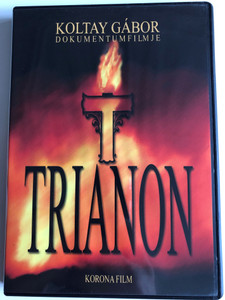 Trianon DVD 2004 / Directed by Koltay Gábor / Hungarian documentary about the Trianon peace treaty / Korona Film (TrianonDVD)