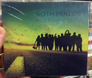 Both Miklós es a Palimo Story / Fonó Budai Zeneház Audio CD 2014 / 5998048530328