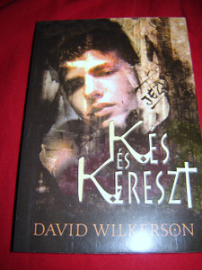 Kes es Kereszt / Hungarian translation / David Wilkerson book / John and Elizabeht Sherill