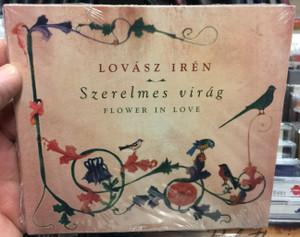 Lovász Irén – Szerelmes virág - Flower In Love / Siren Voices Audio CD 2008 / SVCDC03