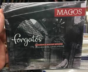 Magos – Forgatós (Autentikus Magyar Népzene - Sajó Mentétől Székelyföldig = Authentic Hungarian Folk Music - From The River Sajó Area To Székelyföld) / Fonó Records Audio CD 2018 / FA 410-2
