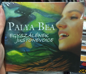Palya Bea – Egyszálének / Justonevoice / Sony Music Audio CD 2009 / 88697536052
