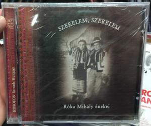 Szerelem, Szerelem - Róka Mihály Énekei / Etnofon Audio CD 2002 / ED-CD 051