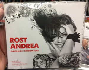 Rost Andrea – Pannon Dalok = Pannonian Songs / Music: Javori Ferenc, Szokolay Dongo Balazs, Bolya Matyas / Viva La Musica Audio CD 2011 / VLM 001