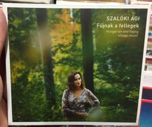 Szalóki Ági – Fújnak A Fellegek / Hungarian And Gypsy Village Music / Folk Európa Audio CD 2017 / FECD 065