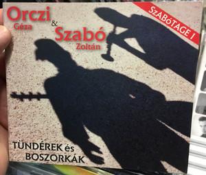 Orczi Géza & Szabó Zoltán – Tündérek És Boszorkák / SzabBóTAGE 1 / Csörsz Rumen István Audio CD 2009 / CsRI 006