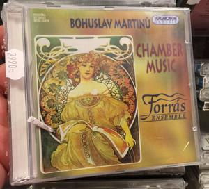 Bohuslav Martinů - Chamber Music / Forras Ensemble / Hungaroton Classic Audio CD 1997 Stereo / HCD 31674