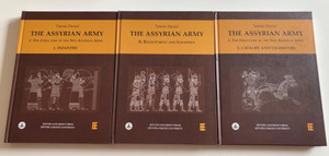 The Assyrian Army by Tamás Dezső Book Set - 3 Volumes / Vol I. The Structure of the Neo-Assyrian Army - I/1. Infantry, I/2. Cavalry and Chariotry / Vol. II Recruitment and Logistics / Eötvös University Press / For Assyriologists & Archaeologists (AssyrianArmySET)