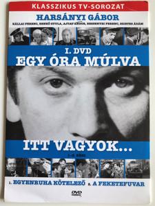 Egy óra múlva itt vagyok... 1-2 Rész I. DVD 1971 / Directed by Wiedermann Károly / Starring: Harsányi Gábor, Kállai Ferenc, Benkő Gyula, Ajtay Andor / 2 Episodes / 1. Egyenruha kötelező, 2. A feketefuvar / Hungarian Classic TV Series (5999557440689)