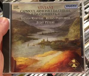Viviani - Capricci, Armonici Da Chiesa, E Da Camera Op. 4 / Istvan Kertesz - violin, Rezso Pertorini - cello, Judit Peteri - harpsichord / Hungaroton Classic Audio CD 2000 Stereo / HCD 31952