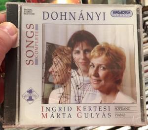 Dohnanyi - Songs Complete / Ingrid Kertesi - soprano, Marta Gulyas - piano / Hungaroton Classic Audio CD 2001 Stereo / HCD 31949