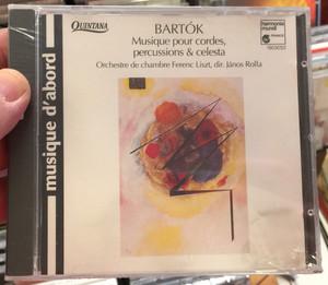 Bartók - Musique Pour Cordes, Percussions & Célesta / Orchestre De Chambre Ferenc Liszt, János Rolla / Harmonia Mundi Audio CD 1995 / HMA 1903052