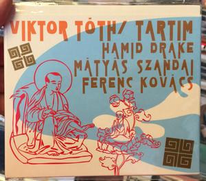 Viktor Tóth – Tartim / Hamid Drake, Matyas Szandai, Ferenc Kovacs / Budapest Music Center Records Audio CD 2009 / BMC CD 150