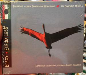Szabados – New Dimension Workshop / Elegy • Elégia 1956 / Szabados, Klenyan, Javorka, Babits Quartet / Logos Publishing House Audio CD 2006 / L CD 07