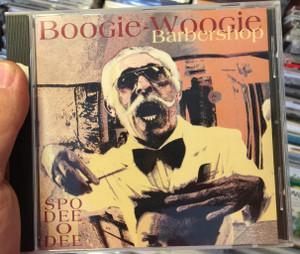Boogie-Woogie Barbershop - Spo-Dee-O-Dee / Partizan Records Audio CD 2000 / PRCD-1004