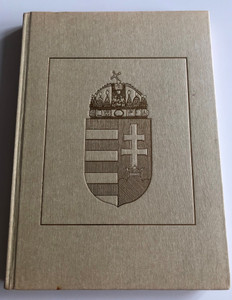 A magyar birodalom vagy Magyarország s Részeinek címerei by Ivánfi Jancsik Ede / Coat-of-arms of the Hungarian Kingdom and Hungarian regions / Maecenas Könyvkiadó 1989/ Hardcover (9637425160)