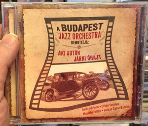 A Budapest Jazz Orchestra Bemutatja: Aki Auton, Jarni Ohajt / Feher Adrienn, Urban Orsolya, Mujahid Zoltan, Farkas Gabor Gabriel / BJO Records Audio CD 2014