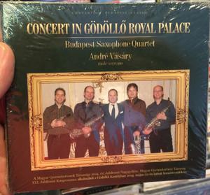 Concert In Gödöllő Royal Palace / Budapest Saxophone Quartet, André Vásáry - male soprano / Convention Budapest Classics Audio CD 2014 / CBP 043