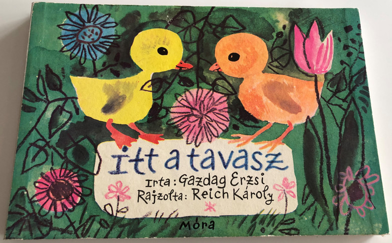 Itt a tavasz by Gazdag Erzsi / Spring is here! / Illustrations Reich Károly / Móra könyvkiadó 1967 / Hungarian Fold out Board book for children / 2nd edition (IttATavaszFoldOutBOOK)
