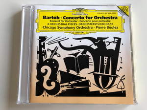 Bartók – Concerto For Orchestra / 4 Orchestral Pieces, Orchesterstucke Op. 12 / Chicago Symphony Orchestra, Pierre Boulez / Deutsche Grammophon Audio CD 1993 Stereo / 437 826-2