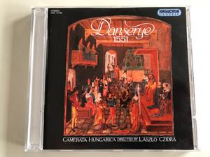 Danserye 1551 / Camerata Hungarica / Directed by: László Czidra / Hungaroton Classic Audio CD 1995 Stereo / HCD 12194