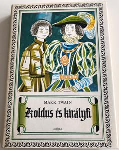 Koldus és királyfi by Mark Twain / Hungarian edition of The Prince and the pauper / Móra könyvkiadó 1955 / Hardcover 4th edition / Translated by Jékely Zoltán (963112908X)