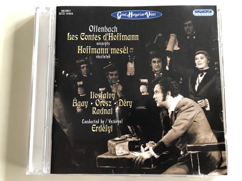 Offenbach - Les Contes d'Hoffmann, excerpts = Hoffmann mesei, reszletek / Ilosfalvy, Agay, Orosz, Dery, Radnai / Conducted by: Erdelyi / Hungaroton Classic Audio CD 1983 Mono / HCD 12444