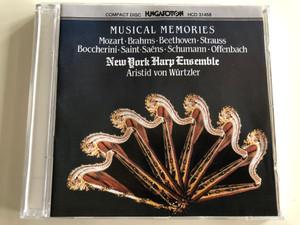 Musical Memories / Mozart, Brahms, Beethoven, Strauss, Boccherini, Saint-Saens, Schumann, Offenbach / New York Harp Ensemble, Aristid von Wurtzler / Hungaroton Audio CD 1992 Stereo / HCD 31458