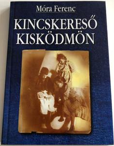 Kincskereső Kisködmön by Móra Ferenc / The Magic Jacket novel / Diák kiskönyvtár sorozat / Diáktéka kiadó / FAMOUS HUNGARIAN NOVEL BY FERENC MÓRA (963919820X)