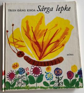 Sárga lepke by Trán Đáng Khoa / Móra könyvkiadó 1972 / Translated by Simor András / Hardcover / Poems of Vietnamese poet in Hungarian (SárgaLepke)