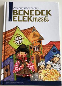 Az aranyszőrű bárány - Benedek Elek meséi 3 / Duna International 2013 / Illustrations by Kecskés Anna / Hardcover / Hungarian tales for children (9789633540336)