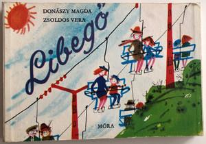 Libegő by Donászy Magda, Zsoldos Vera / Móra könyvkiadó 1972 / Leporelló / Hungarian Foldout Board Book for kids (LibegőBOOK)
