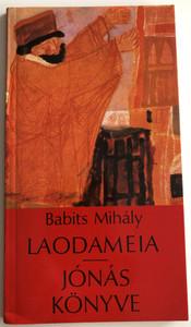 Laodameia - Jónás könyve by Babits Mihály / Szépirodalmi könyvkiadó 1987 / Laodameia (1911) Play and a Narrative poem - Book of Jonah by Mihály Babits (9631534472)