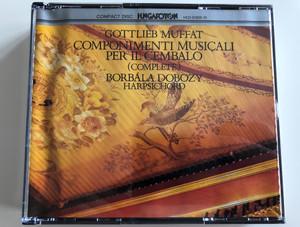 Gottlieb Muffat - Componimenti Musicali Per Il Cembalo (Complete) / Borbala Dobozy - harpsichord / Hungaroton 2x Audio CD 1992 Stereo / HCD 31309-10