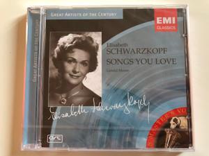 Elisabeth Schwarzkopf – Songs You Love / Gerald Moore / Great Artists Of The Century / EMI Classics Audio CD 2006 Stereo, Mono / 094635652628